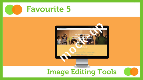 Graphic for Favourite Five Image Editing Tools blog