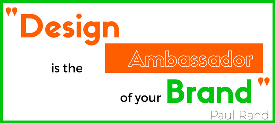 """Design is the Ambassador of your Brand"" graphic for website re-design blog"