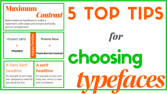 Graphic for 5 Top Tips for Choosing Typefaces blog